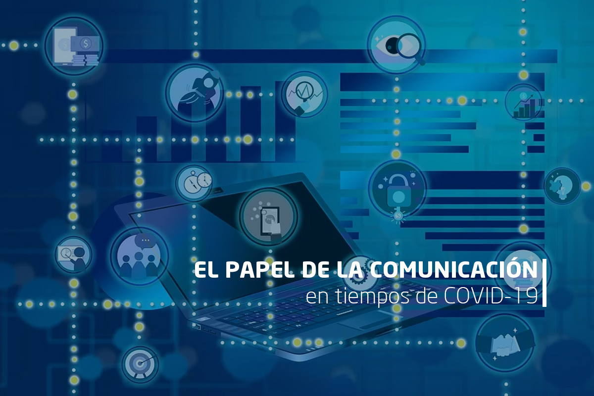 L PAPEL DE LA COMUNICACION EN TIEMPOS DE COVID19