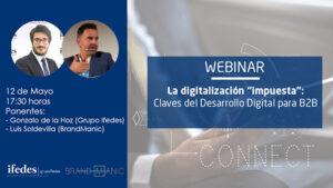 Webinar-La-digitalización-Impuesta-claves-desarrollo-digital-B2B_BrandManic_v2