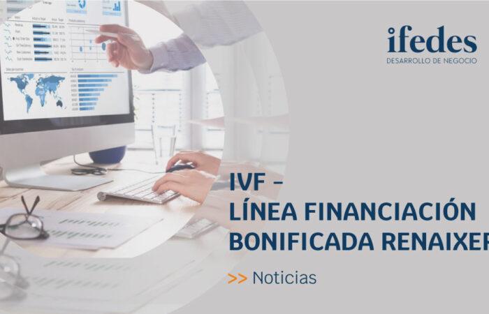 IVF – Línea financiación bonificada RENAIXER